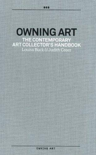 Owning Art: The Contemporary Art Collector's Handbook by Louisa Buck
