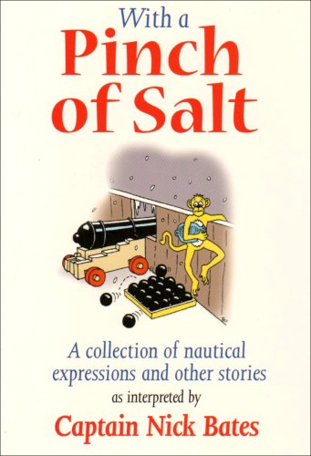 With a Pinch of Salt by Captain Nick Bates