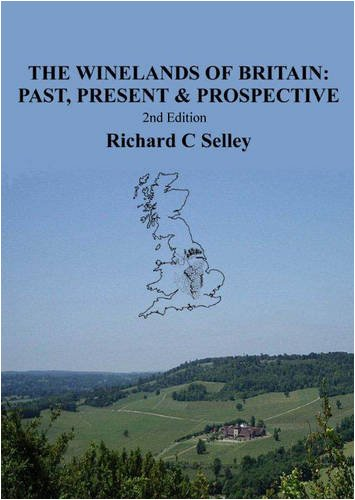 The Winelands of Britain: Past, Present and Prospective by Richard C. Selley