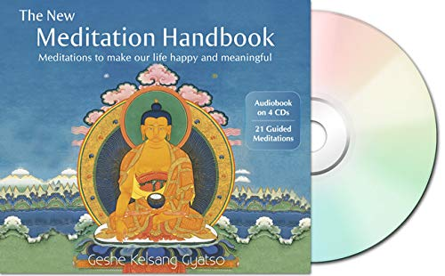 The New Meditation Handbook: Meditations to Make Our Life Happy and Meaningful by Geshe Kelsang Gyatso
