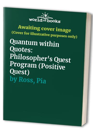 Quantum within Quotes: Philosopher's Quest Program by Pia Ross