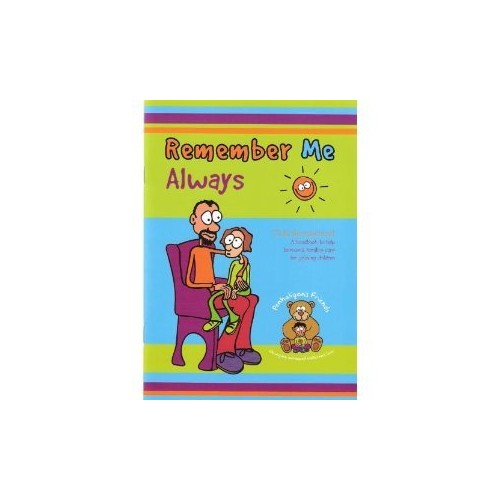Remember Me Always: Handbook to Help Bereaved Families Care for Children by Alice Allsworth
