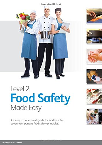 Level 2 Food Safety Made Easy: An Easy to Understand Guide for Food Handlers Covering Important Food Safety Principles by Stuart Fellows