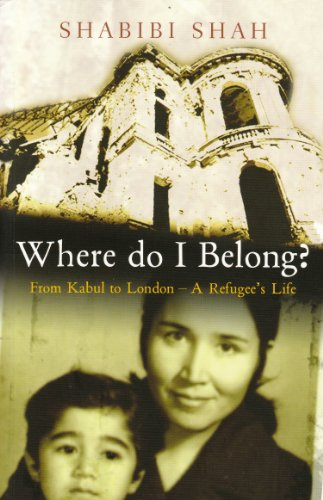 Where Do I Belong?: From Kabul to London - A Refugee's Life by Shabibi Shah