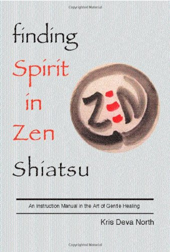 Finding Spirit in Zen Shiatsu by Kris Deva North