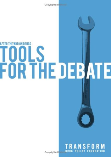 After the War on Drugs: Tools for Debate by Steve Rolles