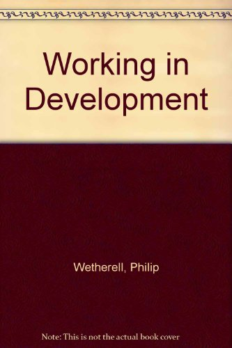 Working in Development by Philip Wetherell