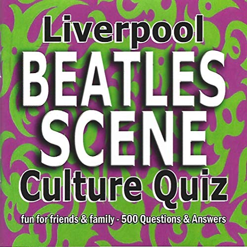 """Liverpool """"Beatles"""" Scene Culture Quiz: 500 Questions and Answers by Pam Blanchfield"""