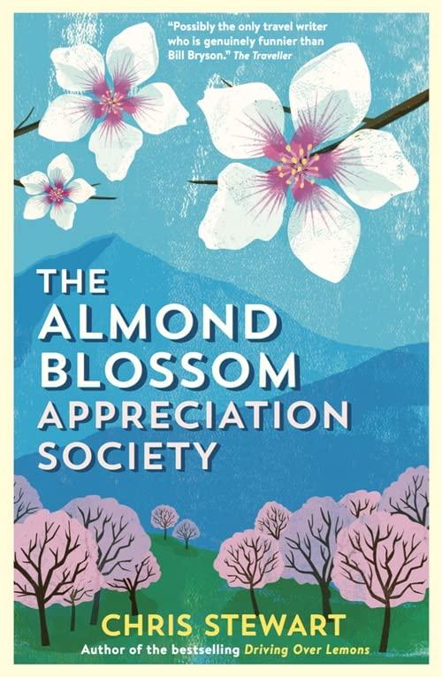 The Almond Blossom Appreciation Society by Chris Stewart