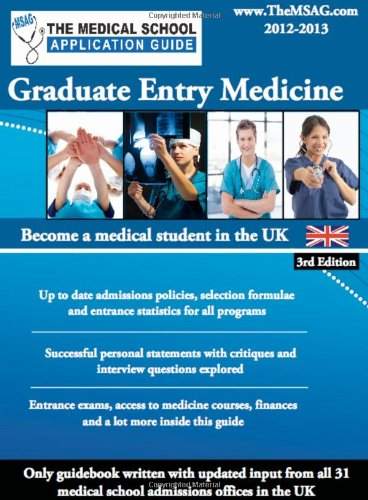 The Medical School Application Guide - Graduate Entry Medicine: 2012-2013 by Dibah Jiva
