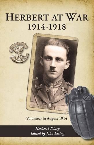 Herbert at War 1914-1918: Volunteer in August 1914 by John Ewing