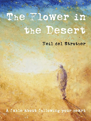 The Flower in the Desert by Neil del Strother