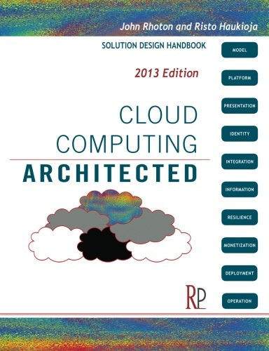 Cloud Computing Architected: Solution Design Handbook by John Rhoton