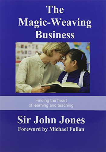The Magic-Weaving Business: Finding the Heart of Learning and Teaching by