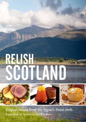 Relish Scotland: Original Recipes from the Regions Finest Chefs: v. 1 by Duncan L. Peters