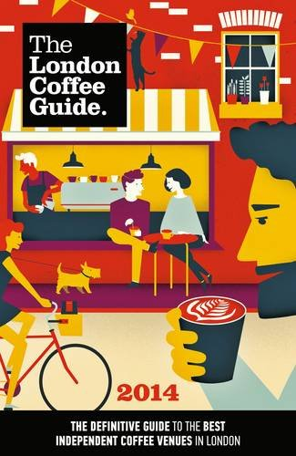 The London Coffee Guide 2014 by Allegra Strategies