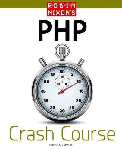 Robin Nixon's PHP Crash Course by Robin Nixon