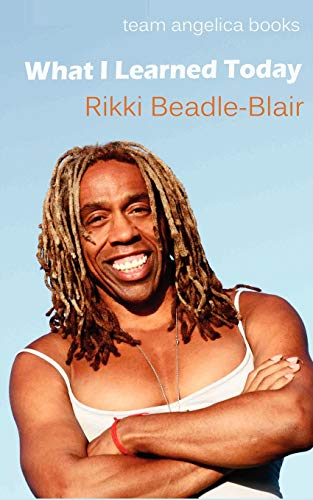 What I Learned Today by Rikki Beadle-Blair