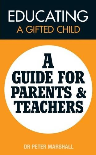 Educating a Gifted Child: A Guide for Parents and Teachers by Peter Marshall