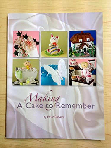 Making a Cake to Remember by Peter Roberts