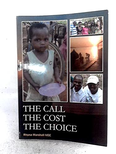 The Call, the Cost, the Choice by Rhona Lesley Marshall (MBE)