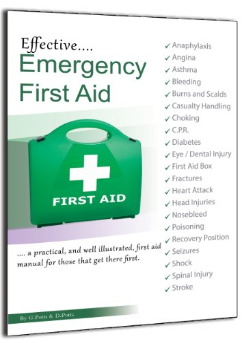 Effective Emergency First Aid: A Practical, and Well Illustrated, Emergency First Aid Manual for Those That Get There First by Gordon Potts
