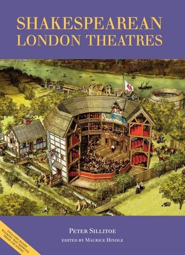 The Guide to Shakespearean London Theatres by Peter Sillitoe