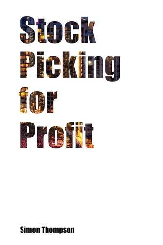Stock Picking for Profit by Simon Thompson