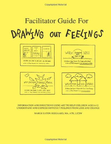 Facilitator Guide for Drawing Out Feelings by Marge Eaton Heegaard