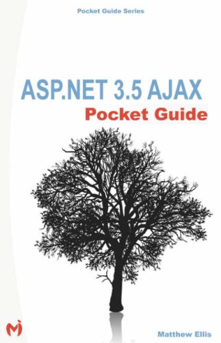 ASP.Net 3.5 Ajax Pocket Guide by Dr Matthew Ellis, Dr