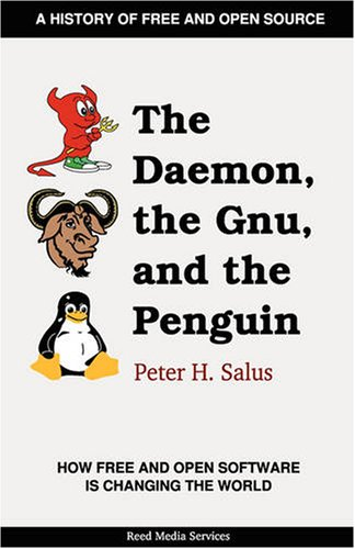 The Daemon, the Gnu, and the Penguin by Peter H. Salus