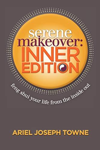Serene Makeover: Inner Edition by Ariel Joseph Towne