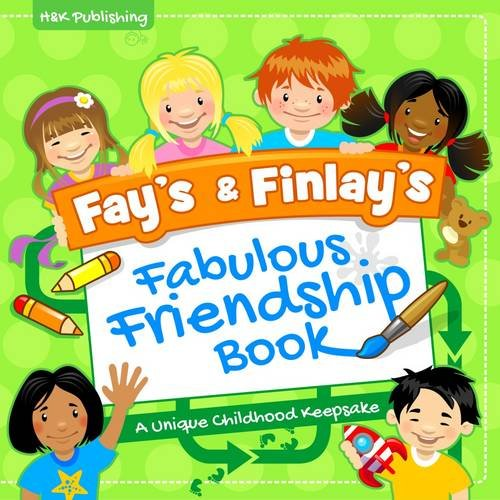 Fay's & Finlay's Fabulous Friendship Book: A Unique Childhood Keepsake by Chris Hildenbrand