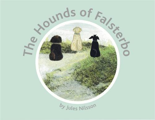 The Hounds of Falsterbo: 1 by Jules Nilsson