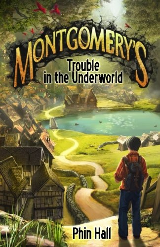 Montgomery's Trouble in the Underworld by Phin Hall