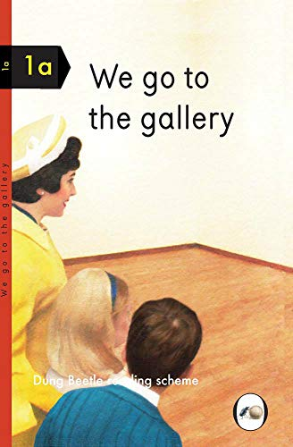 We Go to the Gallery: A Dung Beetle Learning Guide by Miriam Elia