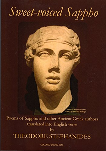 Sweet-Voiced Sappho: Some of the Extant Poems of Sappho of Lesbos and Other Ancient Greek Poems by Anthony Hirst