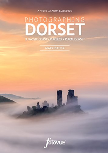 Photographing Dorset: Jurassic Coast - Purbeck - Rural Dorset by Mark Bauer