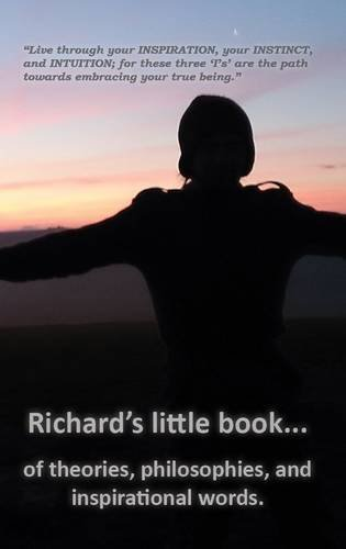 Richard's Little Book of Theories, Philosophies and Inspirational Words by Richard Mawby