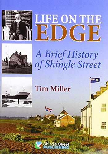 Life on the Edge: A Brief History of Shingle Street by Tim Miller