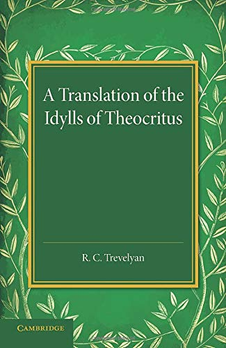 A Translation of the Idylls of Theocritus by R. C. Trevelyan