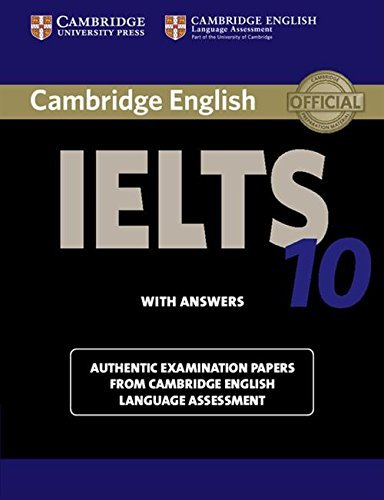 Cambridge IELTS 10 Student's Book with Answers: Authentic Examination Papers from Cambridge English Language Assessment by Cambridge