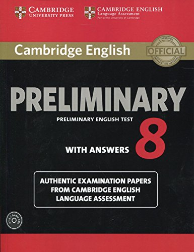 Cambridge English Preliminary 8 Student's Book Pack (Student's Book with Answers and Audio CDs (2)): Authentic Examination Papers from Cambridge English Language Assessment by