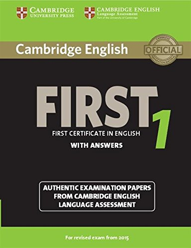 Cambridge English First 1 for Revised Exam from 2015 Student's Book with Answers: Authentic Examination Papers from Cambridge English Language Assessment by