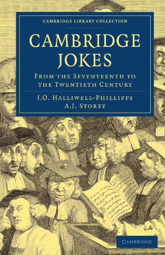 Cambridge Jokes: From the Seventeenth to the Twentieth Century by James Orchard Halliwell-Phillipps