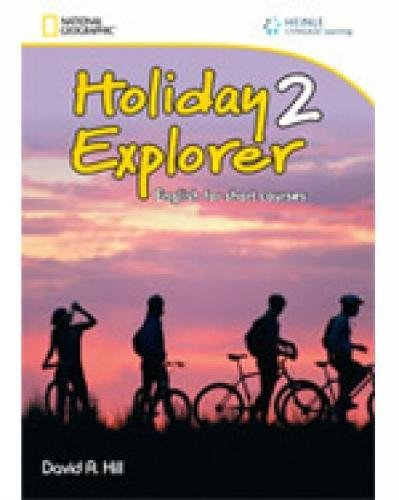 Holiday Explorer 2 with Audio CD: English for Short Courses by David A. Hill