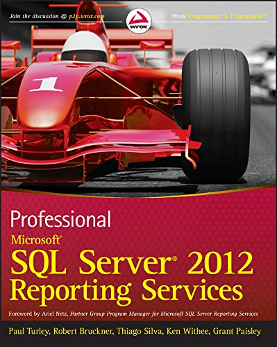 Professional Microsoft SQL Server 2012 Reporting Services by Paul Turley