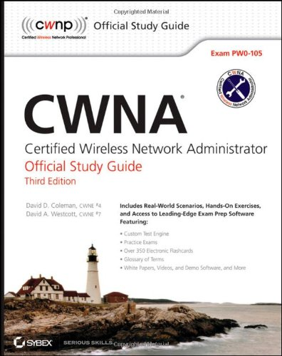 CWNA: Certified Wireless Network Administrator Official Study Guide: Exam PW0-105 by David D. Coleman