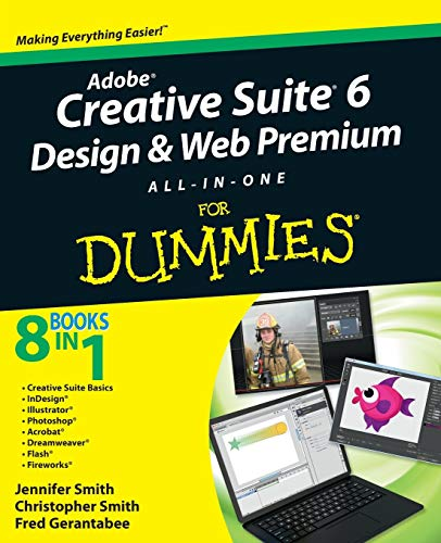 Adobe Creative Suite 6 Design and Web Premium: All-in-one for Dummies by Jennifer Smith