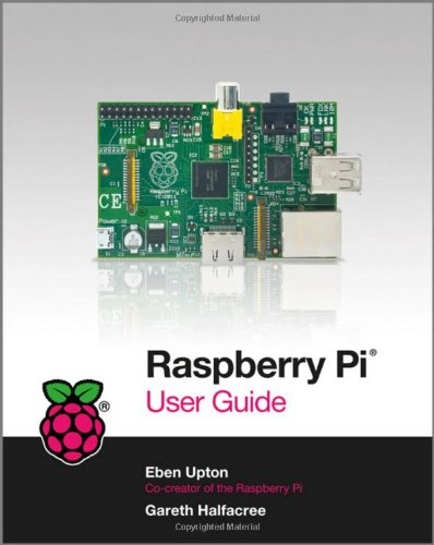 Raspberry Pi User Guide by Gareth Halfacree